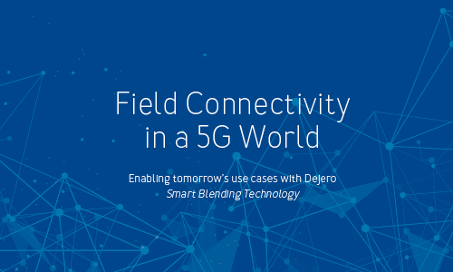 Field Connectivity in a 5G World