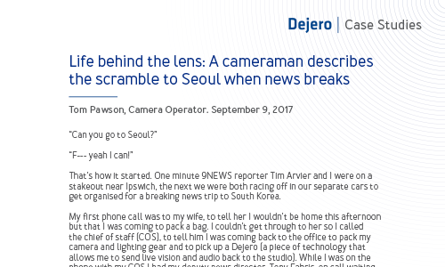Life behind the lens: A cameraman describes the scramble to Seoul when news breaks