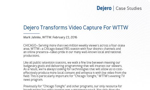 Dejero Transforms Video Capture for WTTW